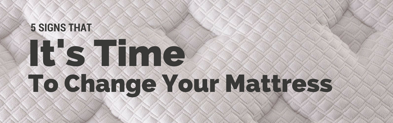 5 SIGNS THAT 5 Signs That Its Time To Change Your Mattress